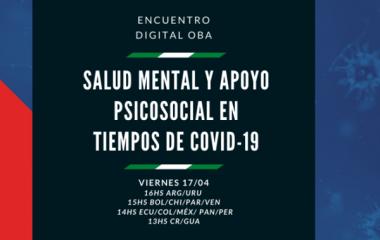 Encuentro Digital OBA: Salud Mental y Apoyo Psicosocial en tiempos de COVID-19