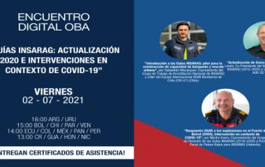 """Encuentro Digital OBA: """"Guías INSARAG: Actualización 2020 e intervenciones en contexto de COVID-19"""""""